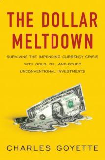 The Dollar Meltdown, by Charles Goyette